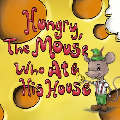 Hungry, The Mouse Who Ate His House